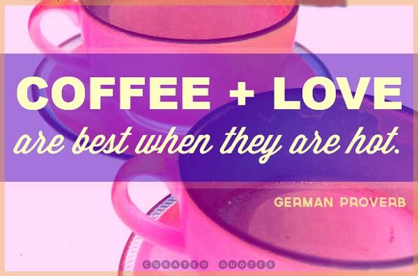 Coffee Plus Love Quote