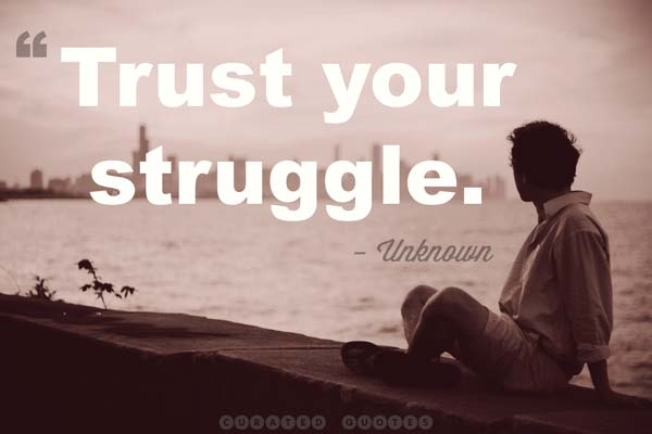 Trust Your Struggle Quotation