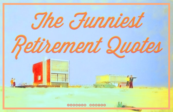 Funniest Retirement Quotes