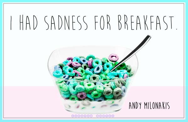 Sadness for Breakfast