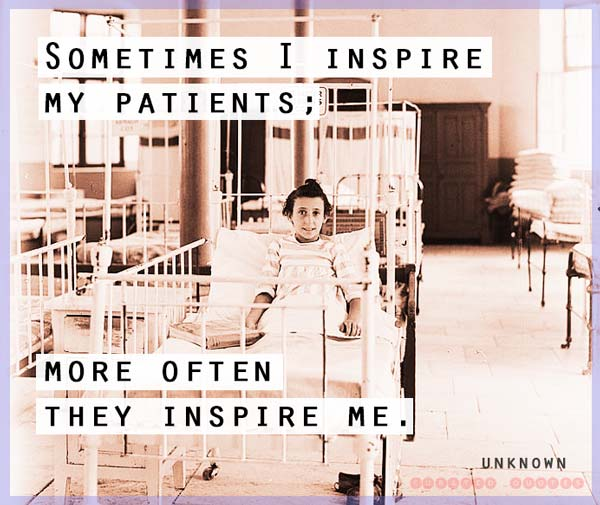 My Patients Inspire Me