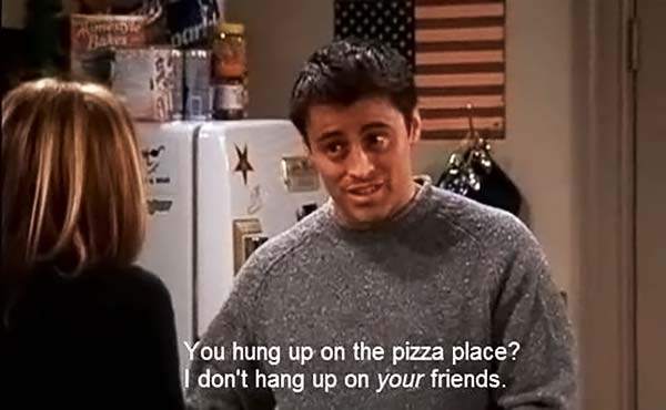 Friends Joey Pizza