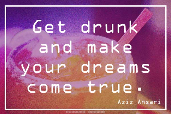 Get Drunk Dreams