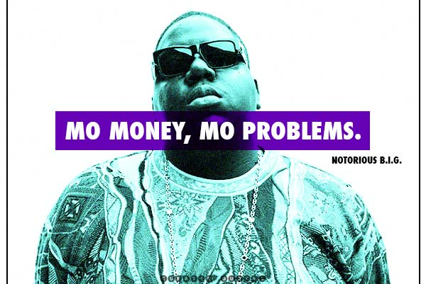 Mo' money Notorious B.I.G.
